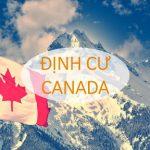 TOP 4 Điều kiện chủ yếu để Định cư Canada